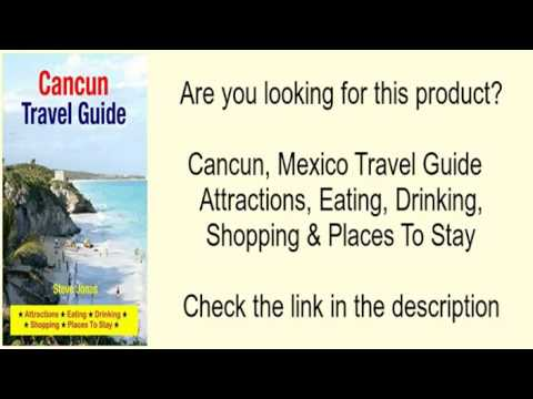 Cancun, Mexico Travel Guide   Attractions, Eating, Drinking, Shopping & Places To Stay