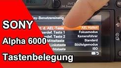 Sony Alpha 6000 Tastenbelegung - Was ist sinnvoll? Hier ist meine Empfehlung.