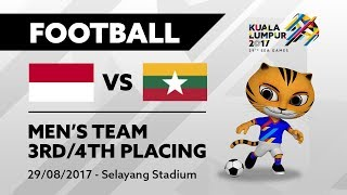 KL2017 29th SEA Games | Men's Football - 3rd/4th Placing - INA 🇮🇩 vs MYA 🇲🇲 | 29/08/2017