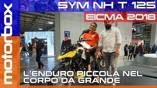 Sym NH T 125 a Eicma 2018 | L'endurina dall'aspetto grande