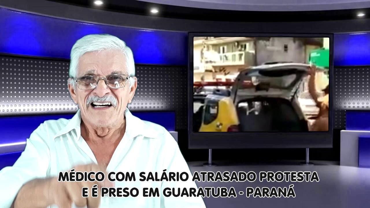 Médico protestou e foi preso no Paraná