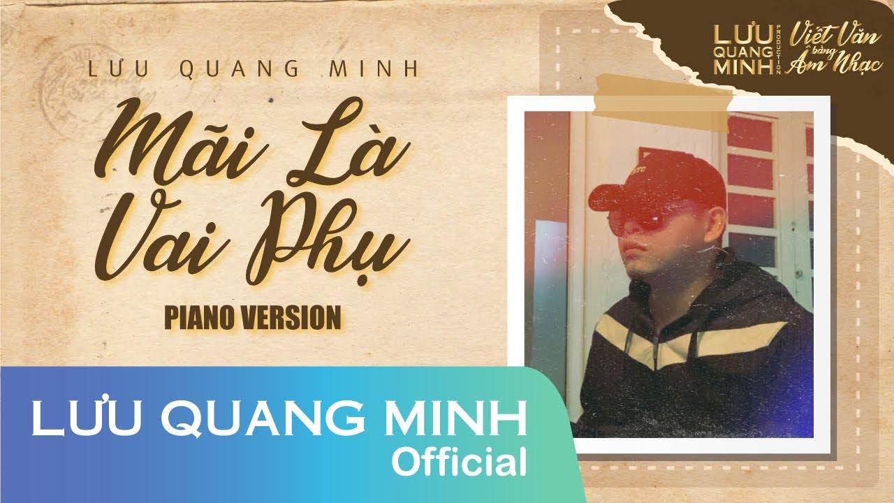 MÃI LÀ VAI PHỤ | LƯU QUANG MINH | Phiên Bản Piano Version Buồn Tê Tái