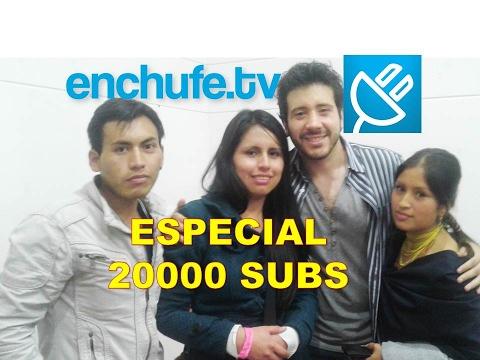 ESPECIAL 20000 suscriptores  junto a ENCHUFETV, SMITH BENAVIDES, DIEGO VILLACIS, KIKE JAV Y MIS SUBS