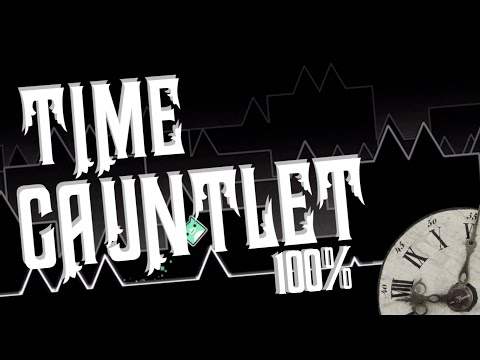 TIME GAUNTLET - ALL LEVELS 100% | Geometry Dash Juniper