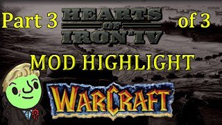 Hearts of Iron 4 - Warcraft mod Highlight - Part 3 of 3