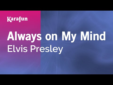 Always On My Mind - Elvis Presley | Karaoke Version | KaraFun