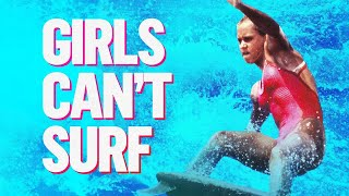 Girls Can't Surf - Official Trailer