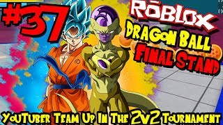 YOUTUBER ÉQUIPE DANS LE TOURNOI 2V2 ! | Roblox : Dragon Ball Final Stand - Episode 37