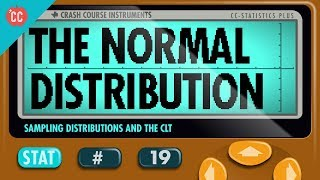 The Normal Distribution: Crash Course Statistics #19