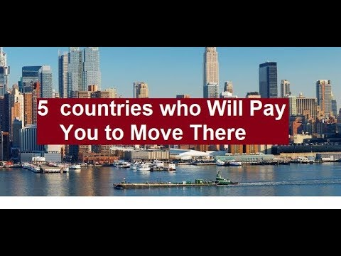 Five 5  countries who Will Pay You to Move There | 2020 |