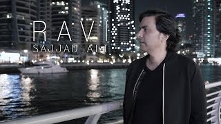 Sajjad Ali - RAVI (Official Video)