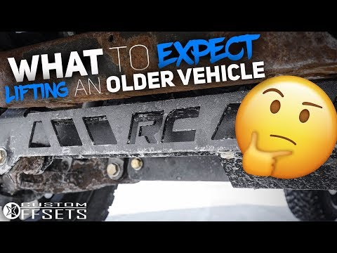 WHAT TO EXPECT LIFTING AN OLDER VEHICLE