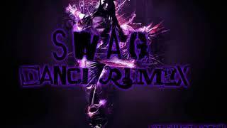 S.W.A.G Dance Remix 2017/2018 Part 1