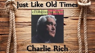 Charlie Rich - Just Like Old Times YouTube Videos