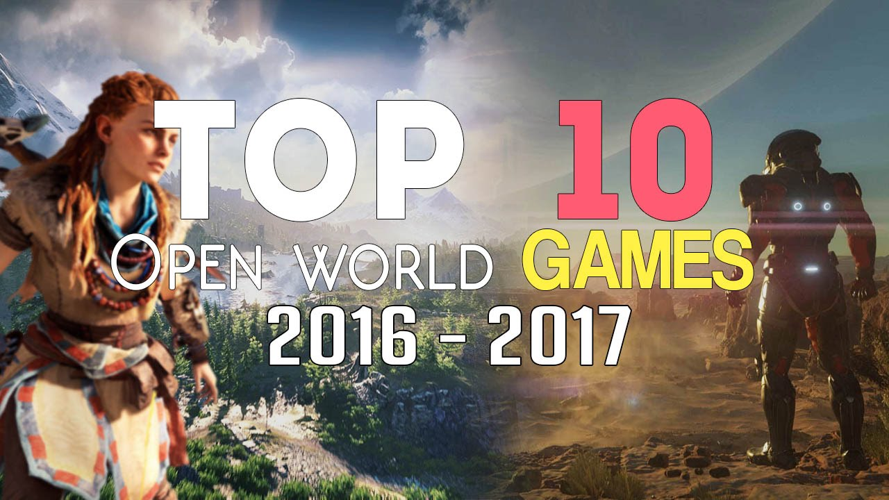 Top 10 Huge Upcoming Open World Games 2016 2017 And Beyond