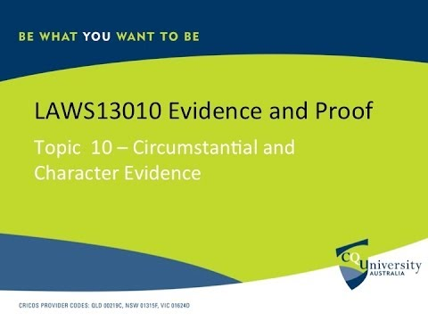 Evidence Law: Circumstantial and Character Evidence