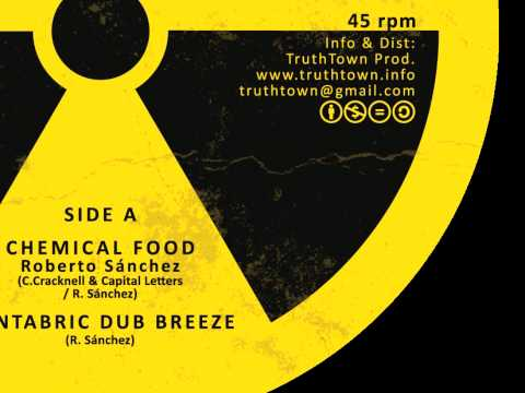 "Roberto Sanchez - Chemical Food (Truth Town 10"" SIDE A)"
