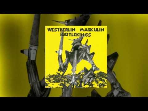 Westberlin Maskulin - Battlekings [FULL ALBUM / FULL HD 320k MP3]
