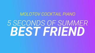 Best Friend - 5 Seconds of Summer cover by Molotov Cocktail Piano