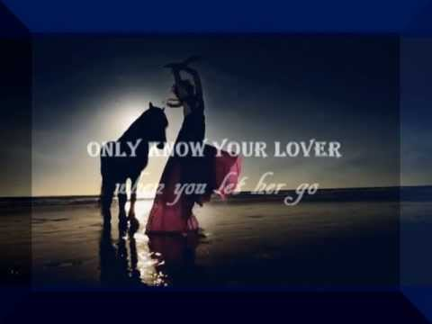 Only know you love her when you let her go