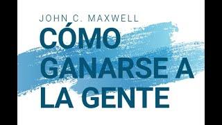 cómo ganarse a la gente, John C. Maxwell!!!