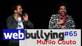 WEBBULLYING #65 - MURILO COUTO