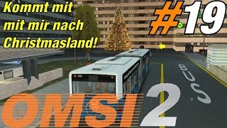 Kommt mit mir nach Christmasland! ★ OMSI 2 #19 ★ Let