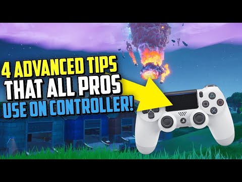 4 Advanced Controller Tips that all PROS Use! (Fortnite Tips & Tricks PS4 + Xbox)