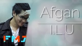 [4.16 MB] Afgan - I.L.U ( Official Video Lirik )