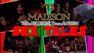 "SexTales: ""TS Madison- talks BIG DICKS, Trans-phobia & PORN"" [Episode#7]"