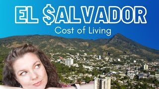 How Much Does it Cost to Live in EL SALVADOR? - My Monthly Expenses