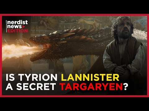 """GAME OF THRONES' """"Tyrion is a Secret Targaryen"""" Theory Explained Nerdist News Edition"""