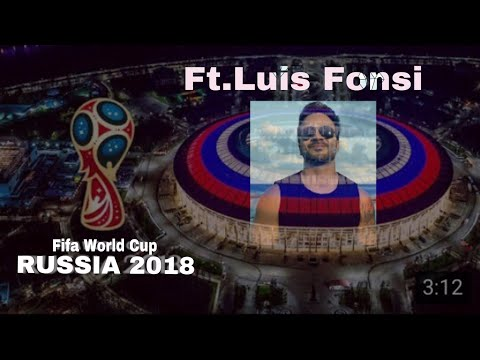 FIFA WORLDCUP RUSSIA 2018 OFFICIAL SONG Ft.Luis Fonsi