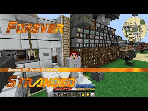 Forever Stranded #27 - Advanced Rocketry Space Elevator (Tutorial)