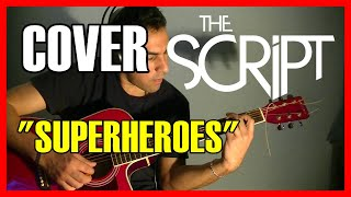 "The Script - ""Superheroes"" - Acoustic cover"