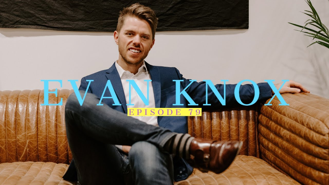 79| Evan Knox: Small Business Marketer and Investor 1