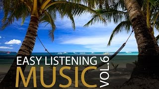 Easy Listening Music Vol.6 - Soft Instrumental Music, Piano Music, Guitar Music ♫022
