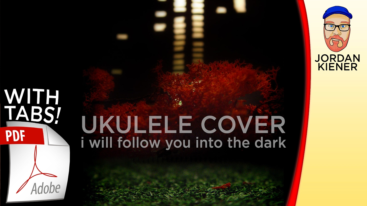 I will follow you into the dark death cab for cutie ukulele i will follow you into the dark death cab for cutie ukulele cover hexwebz Choice Image