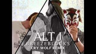Repeat youtube video Alt-j - Breezeblocks (Cry Wolf Remix)