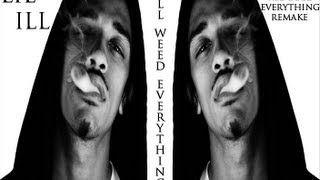 Lil ill- All Weed Everything (Trinidad James All Gold Remake)