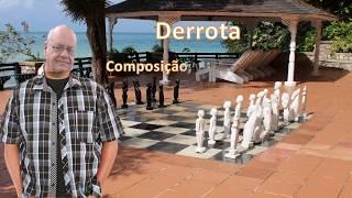 Derrota  5 390 -Composição, violão e voz  - Tadeu Medeiros