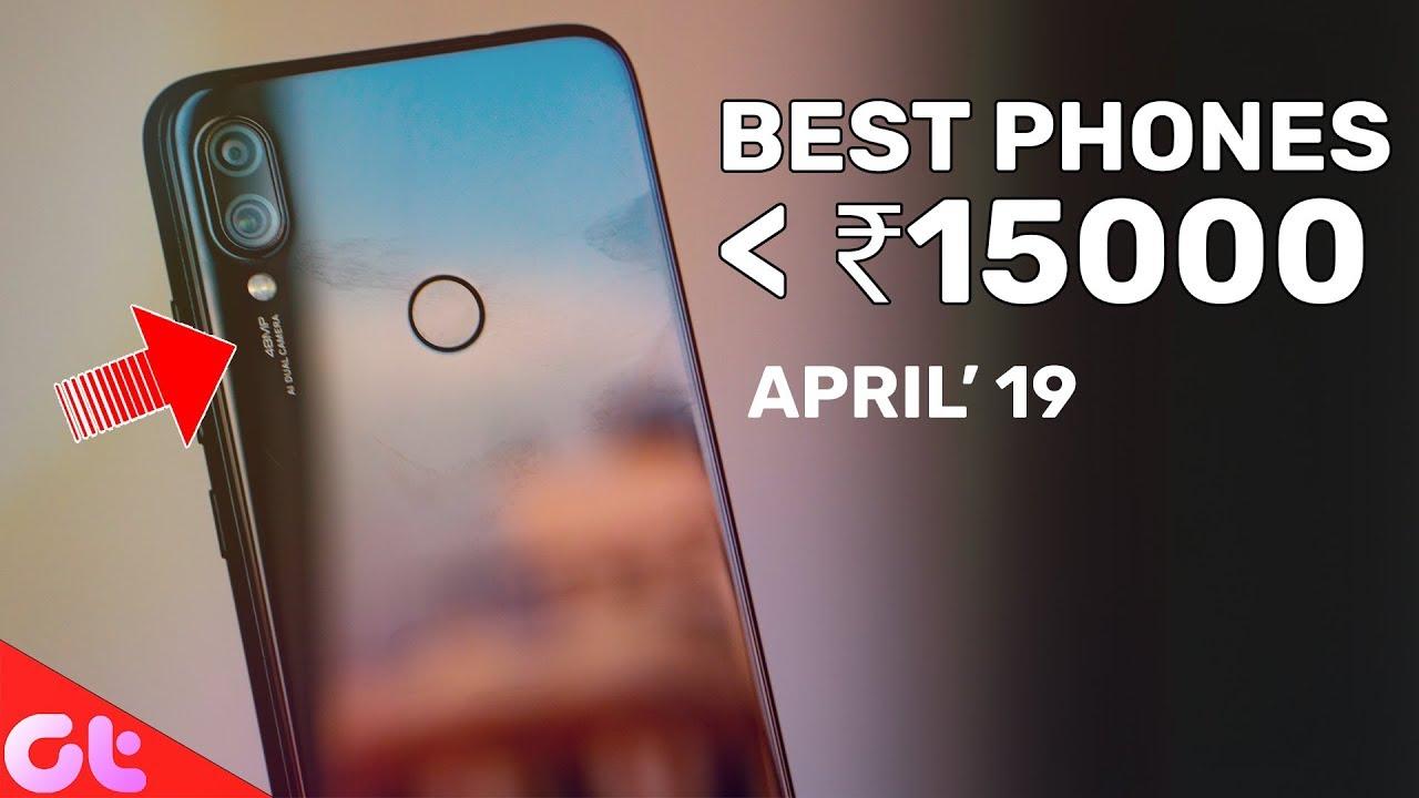 TOP 6 BEST PHONES UNDER 15000 (April 2019) | GT Hindi