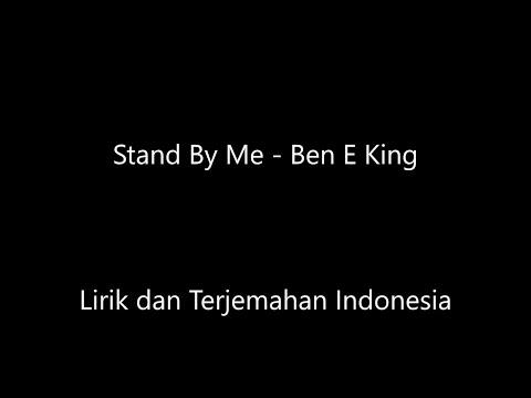 Stand By Me - Ben E King Lirik Dan Terjemahan Indonesia