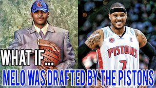 What If Carmelo Anthony Was Drafted By The Detroit Pistons?