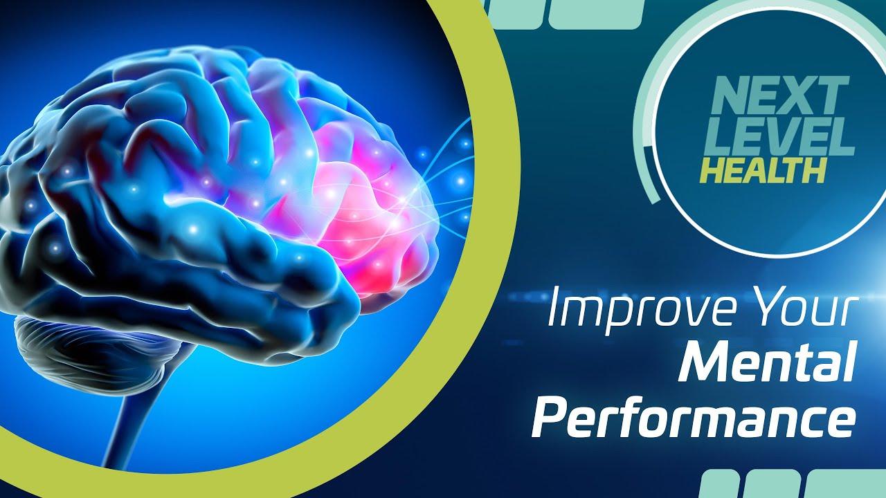 Next Level Health - Improve Your Mental Performance