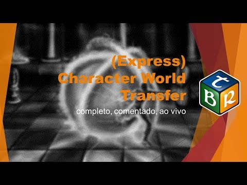 Tutorial | (Express) Character World Transfer 2018 (completo, comentado, ao vivo)