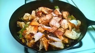 cast iron cooking chicken fajitas recipe