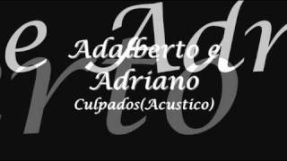 Baixar Adalberto e Adriano - Culpados (Acustico)