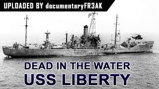 Loss of Liberty Israel attacks USS Liberty during Six Day War