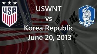 USWNT vs Korea Republic June 20, 2013.mp3